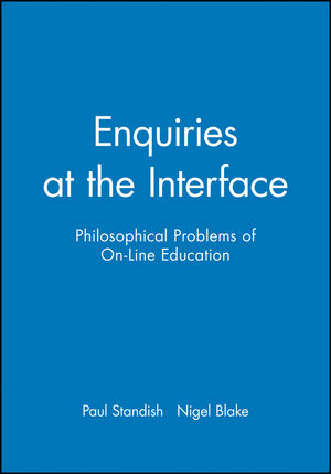 Enquiries at the Interface: Philosophical Problems of On-Line Education (063122310X) cover image