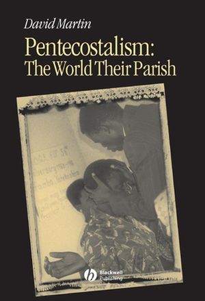 Pentecostalism: The World Their Parish (063123120X) cover image