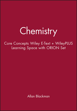 Chemistry: Core Concepts, 1e Wiley E-Text + WileyPLUS Learning Space with ORION Set