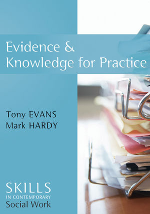 Evidence and Knowledge for Practice (074564340X) cover image