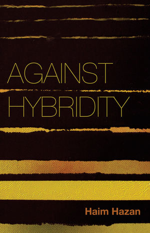 Against Hybridity: Social Impasses in a Globalizing World (074569070X) cover image