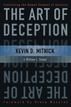The Art of Deception: Controlling the Human Element of Security (076454280X) cover image