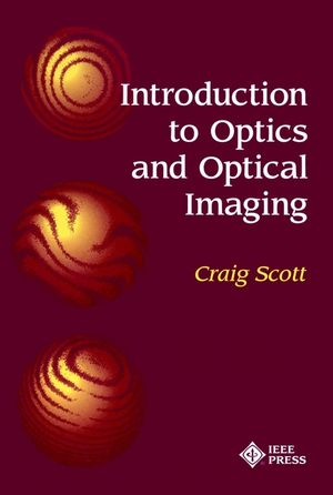 Introduction to Optics and Optical Imaging