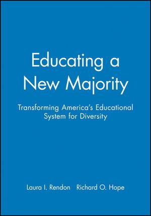 Educating a New Majority: Transforming America
