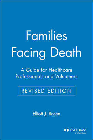 Families Facing Death: A Guide for Healthcare Professionals and Volunteers, Revised Edition
