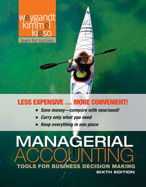 Managerial Accounting: Tools for Business Decision Making, 6th Edition Binder Ready Version