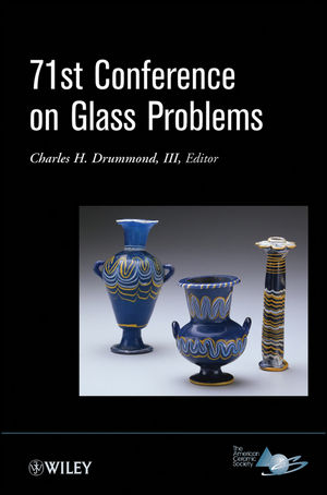 71st Conference on Glass Problems: Version B - Meeting Attendees Only, Volume 32, Issue 1