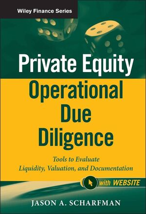 Book Cover Image for Private Equity Operational Due Diligence: Tools to Evaluate Liquidity, Valuation, and Documentation, + Website