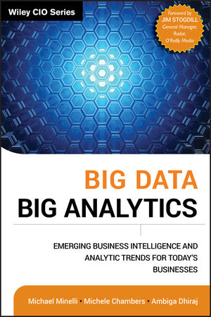 Big Data, Big Analytics: Emerging Business Intelligence and Analytic Trends for Today