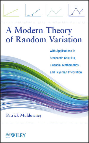 A Modern Theory of Random Variation: With Applications in Stochastic Calculus, Financial Mathematics, and Feynman Integration (111816640X) cover image