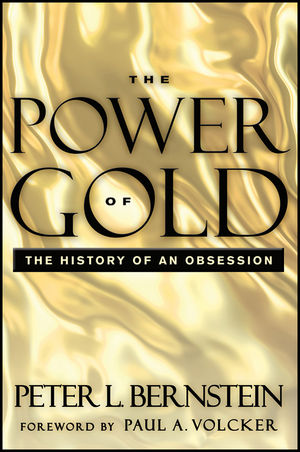 The Power of Gold: The History of an Obsession, 2nd Edition