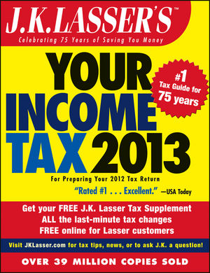Book Cover Image for J.K. Lasser's Your Income Tax 2013: For Preparing Your 2012 Tax Return