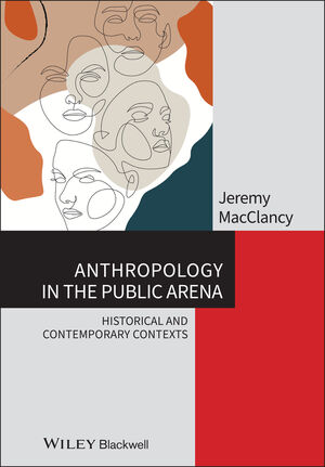Anthropology in the Public Arena: Historical and Contemporary Contexts (111847550X) cover image