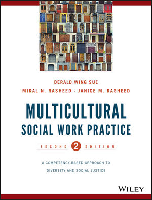 Multicultural Social Work Practice: A Competency-Based Approach to Diversity and Social Justice, 2nd Edition