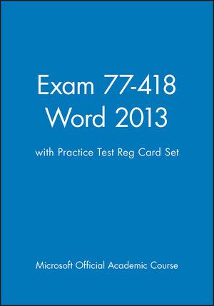 Exam 77-418 Word 2013 with Practice Test Reg Card Set