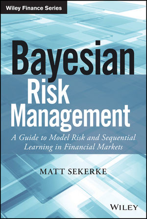 Bayesian Risk Management: A Guide to Model Risk and Sequential Learning in Financial Markets (111874750X) cover image