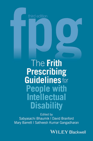 The Frith Prescribing Guidelines for People with Intellectual Disability, 3rd Edition