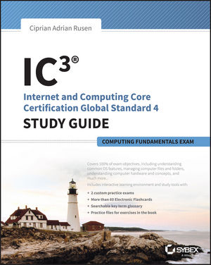 IC3: Internet and Computing Core Certification Computing Fundamentals Study Guide