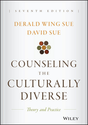 Counseling the Culturally Diverse: Theory and Practice, 7th Edition