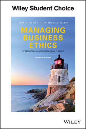 Managing Business Ethics: Straight Talk about How to Do It Right, Seventh Edition