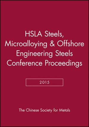 HSLA Steels 2015, Microalloying 2015 & Offshore Engineering Steels 2015 Conference Proceedings