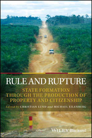 Rule and Rupture: State Formation Through the Production of Property and Citizenship (111938480X) cover image