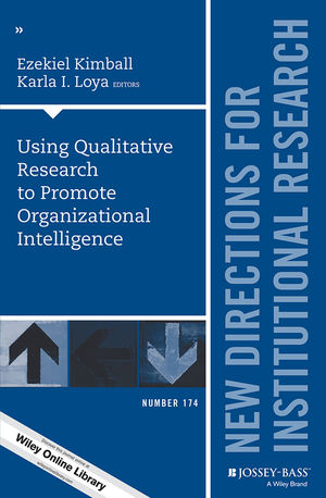 Using Qualitative Research to Promote Organizational Intelligence: New Directions for Institutional Research, Number 174 (111947440X) cover image