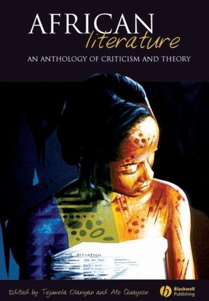 African Literature: An Anthology of Criticism and Theory (140511200X) cover image