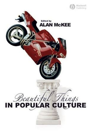 Beautiful Things in Popular Culture