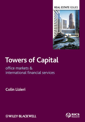 Towers of Capital: Office Markets and International Financial Services (144431940X) cover image
