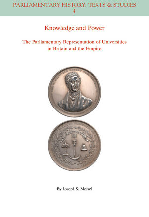 Knowledge and Power: The Parliamentary Representation of Universities in Britain and the Empire (144435020X) cover image