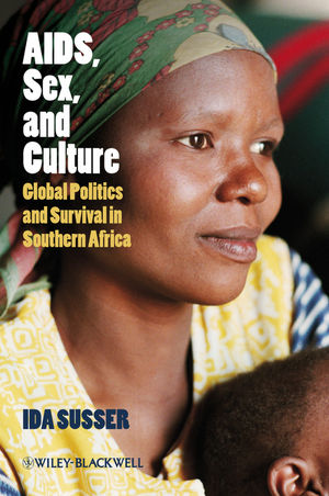AIDS, Sex, and Culture: Global Politics and Survival in Southern Africa (144435910X) cover image