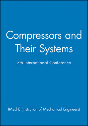 Compressors and Their Systems: 7th International Conference