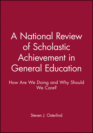 A National Review of Scholastic Achievement in General Education: How Are We Doing and Why Should We Care?