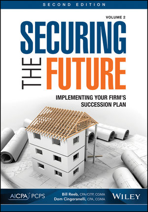 Securing the Future, Volume 2: Implementing Your Firm's Succession Plan, 2nd Edition
