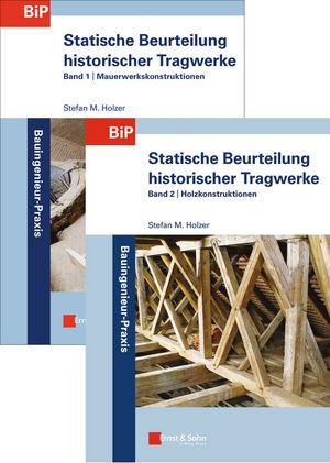 Statische Beurteilung historischer Tragwerke: Set aus Band 1: Mauerwerkskonstruktionen und Band 2:  Holzkonstruktionen