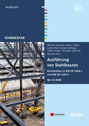 Ausführung von Stahlbauten: Kommentare zu DIN EN 1090-1 und DIN EN 1090-2
