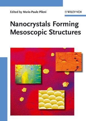 Nanocrystals Forming Mesoscopic Structures