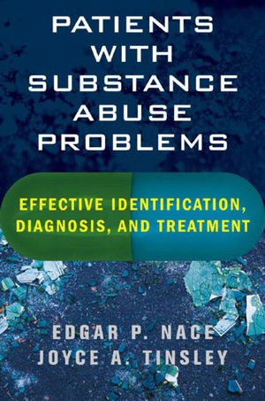 Patients with Substance Abuse Problems: Effective Identification, Diagnosis, and Treatment