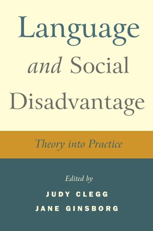 Language and Social Disadvantage: Theory into Practice (0470029110) cover image