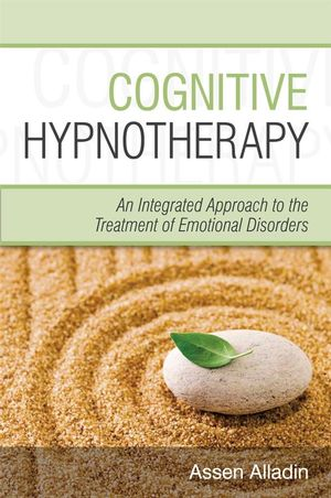 Cognitive Hypnotherapy: An Integrated Approach to the Treatment of Emotional Disorders (0470032510) cover image