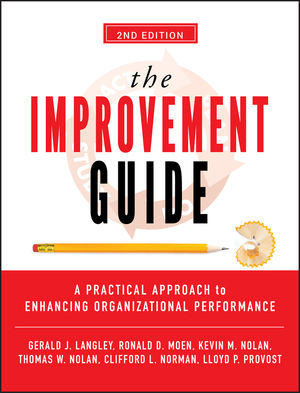 The Improvement Guide: A Practical Approach to Enhancing Organizational Performance, 2nd Edition