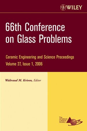 66th Conference on Glass Problems: Collection of Papers Presented at the 66th Conference on Glass Problems, The University of Illinois at Urbana-Champaign, October 24 - 26,2005, Volume 27, Issue 1