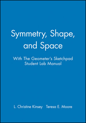 Symmetry, Shape, and Space with The Geometer's Sketchpad Student Lab Manual