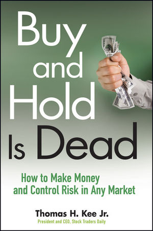 Buy and Hold Is Dead: How to Make Money and Control Risk in Any Market (0470458410) cover image