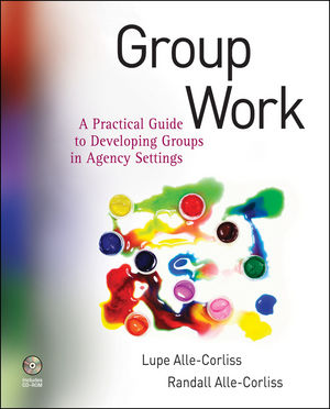 Group Work: A Practical Guide to Developing Groups in Agency Settings  (0470463910) cover image