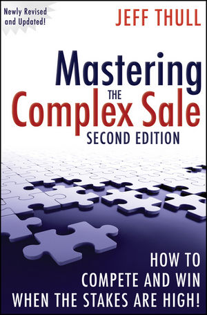 Mastering the Complex Sale: How to Compete and Win When the Stakes are High!, 2nd Edition (0470533110) cover image