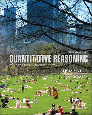 Quantitative Reasoning: Tools for Today's Informed Citizen, 2nd Edition