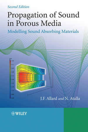 Propagation of Sound in Porous Media: Modelling Sound Absorbing Materials 2e