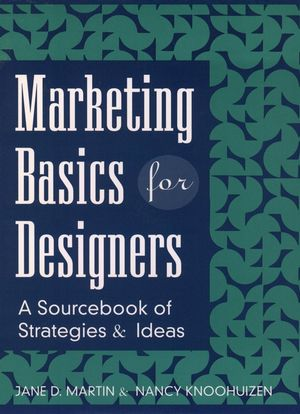 Marketing Basics for Designers: A Sourcebook of Strategies and Ideas (0471118710) cover image